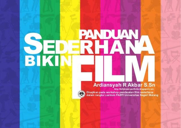 Disajikan pada workshop pembuatan film sederhana dalam rangka Lustrum PABTI Universitas Negeri Malang Ardiansyah R Akbar S...