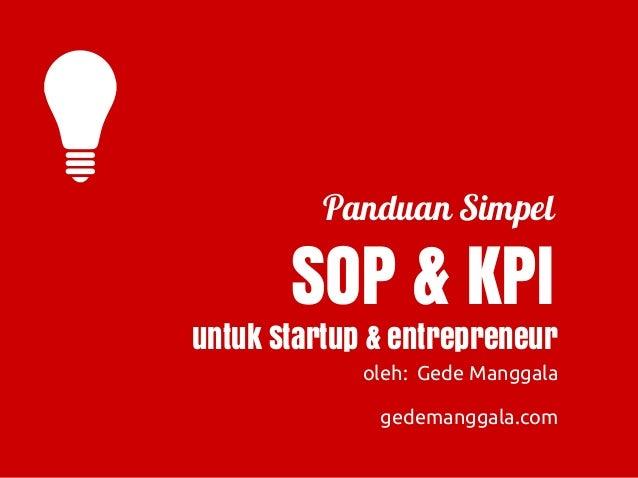Panduan Simpel SOP & KPI oleh: Gede Manggala untuk Startup & entrepreneur gedemanggala.com