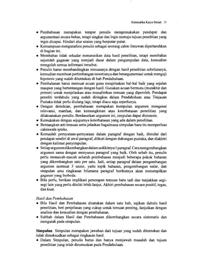 Sistematika Karya Ilmiah 17 • Semua pustaka yang diacu dalam naskah harus dicantumkan dalam Daftar Pustaka dan tidak ada a...