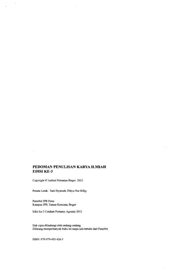 PEDOMAN PENULISAN KARYA ILMIAH EDISI KE-3 Copyright © Institut Pertanian Bogor 2012 Penata Letak: Sani Etyarsah, Dihya Nur...