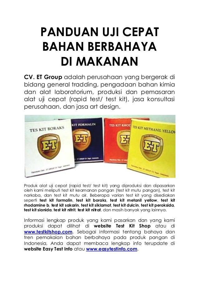 PANDUAN UJI CEPAT BAHAN BERBAHAYA DI MAKANAN CV. ET Group adalah perusahaan yang bergerak di bidang general tradding, peng...