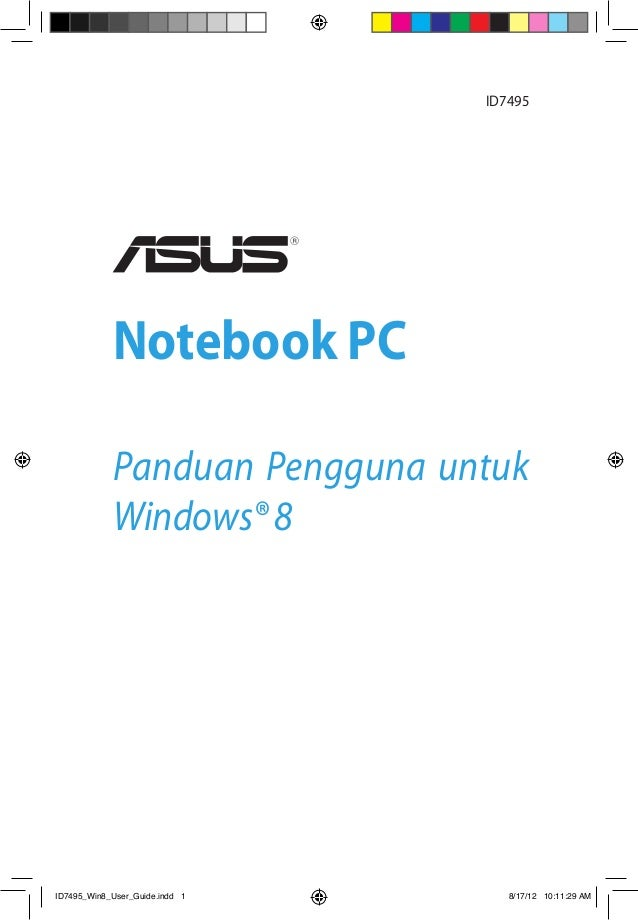 ID7495            Notebook PC            Panduan Pengguna untuk            Windows® 8ID7495_Win8_User_Guide.indd 1      8/...