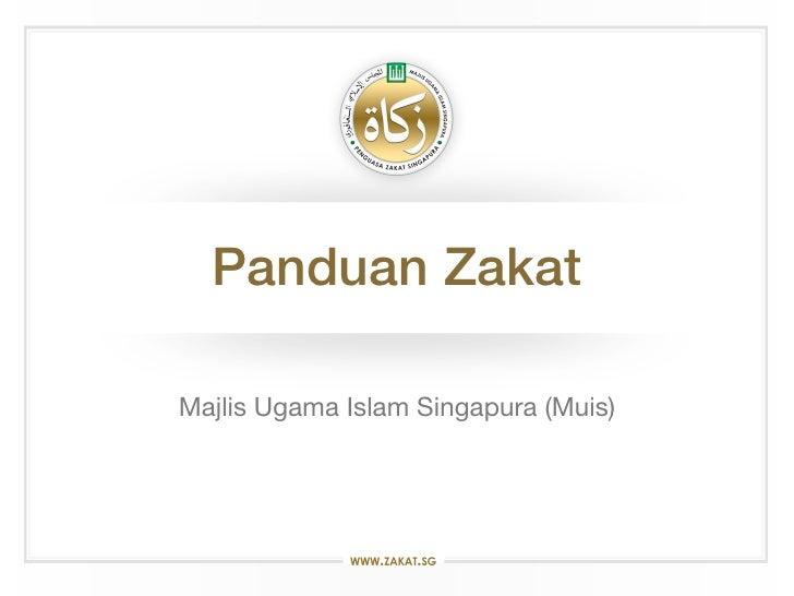 Panduan ZakatMajlis Ugama Islam Singapura (Muis)                                      1