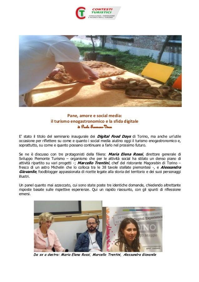 Pane, amore e social media:il turismo enogastronomico e la sfida digitaledi Paola Tournour-VironE' stato il titolo del sem...