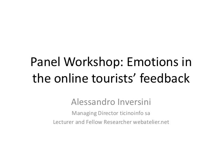Panel Workshop: Emotions inthe online tourists' feedback           Alessandro Inversini           Managing Director ticino...