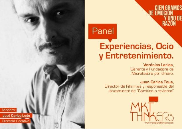 www.marketingthinkers.comVerónica Larios,Gerente y Fundadora deMicroteatro por dinero.Juan Carlos Tous,Director de Filmin....