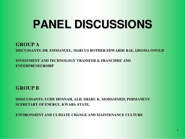 PANEL DISCUSSIONS GROUP A DISCUSSANTS: DR. EMMANUEL, MARCUS ROTHER EDWARDS RAE, IJEOMA ONYEJI INVESTMENT AND TECHNOLOGY TR...