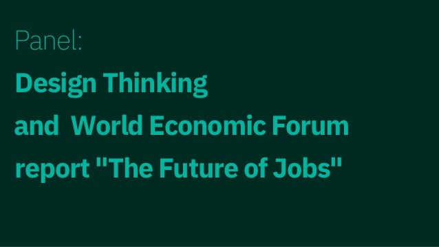 Panel Design Thinking And World Economic Forum Report The Future Of J