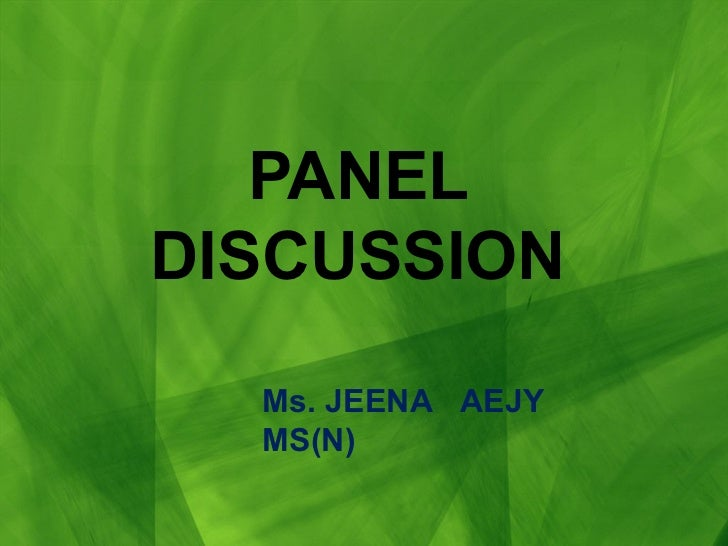 PANEL DISCUSSION Ms. JEENA  AEJY  MS(N)