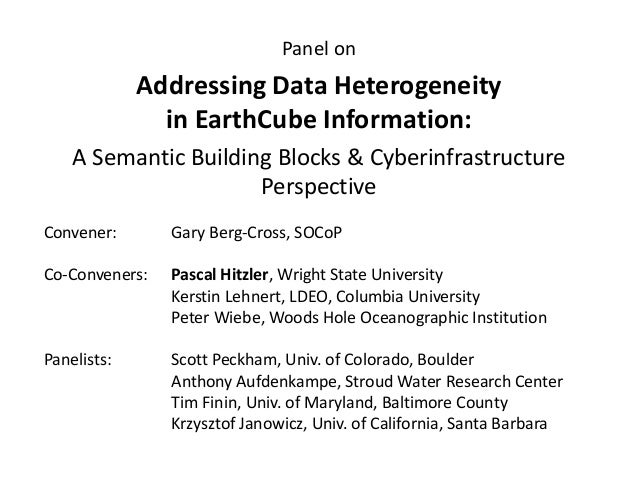 Panel on Addressing Data Heterogeneity in EarthCube Information: A Semantic Building Blocks & Cyberinfrastructure Perspect...