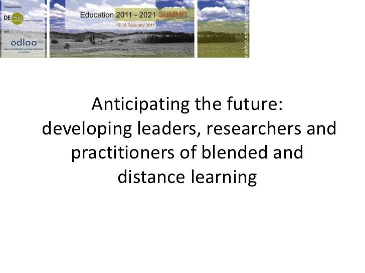 Anticipating the future: developing leaders, researchers and practitioners of blended and distance learning