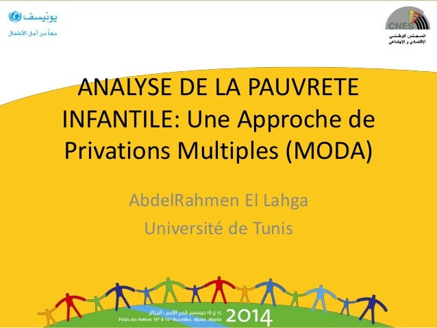 ANALYSE DE LA PAUVRETE INFANTILE: Une Approche de Privations Multiples (MODA) AbdelRahmen El Lahga Université de Tunis
