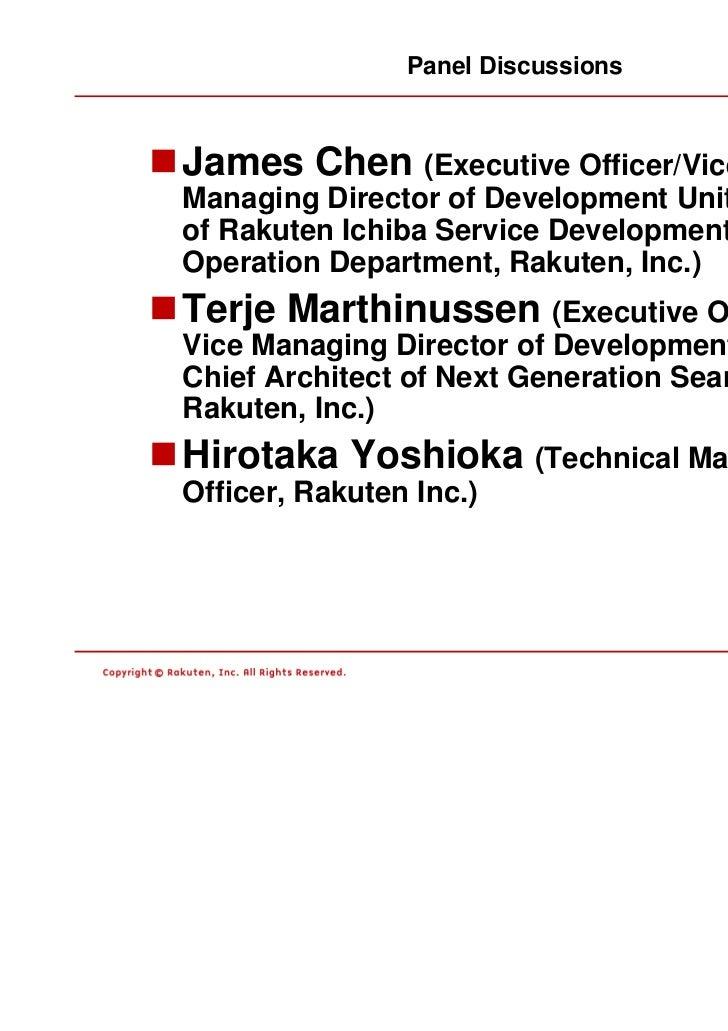 Panel DiscussionsJames Chen (Executive Officer/ViceManaging Director of Development Unit/Managerof Rakuten Ichiba Service ...