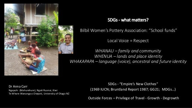 "SDGs - what matters? Bilbil Women's Pottery Association: ""School funds"" Local Voice = Respect WHANAU – family and communit..."