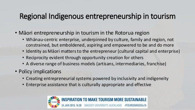 Regional Indigenous entrepreneurship in tourism • Māori entrepreneurship in tourism in the Rotorua region • Whānau-centric...