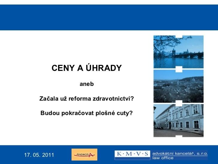 15.11.200726.dubna  2007 <ul><ul><ul><li>CENY A ÚHRADY </li></ul></ul></ul><ul><ul><ul><li>aneb </li></ul></ul></ul><ul><u...