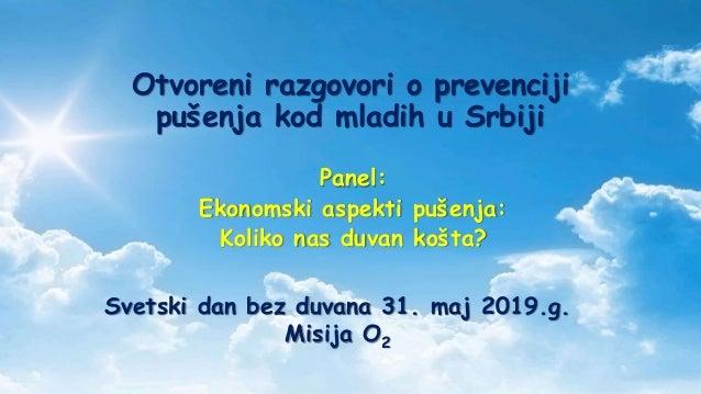 Otvoreni razgovori o prevenciji pušenja kod mladih u Srbiji Panel: Ekonomski aspekti pušenja: Koliko nas duvan košta? Svet...