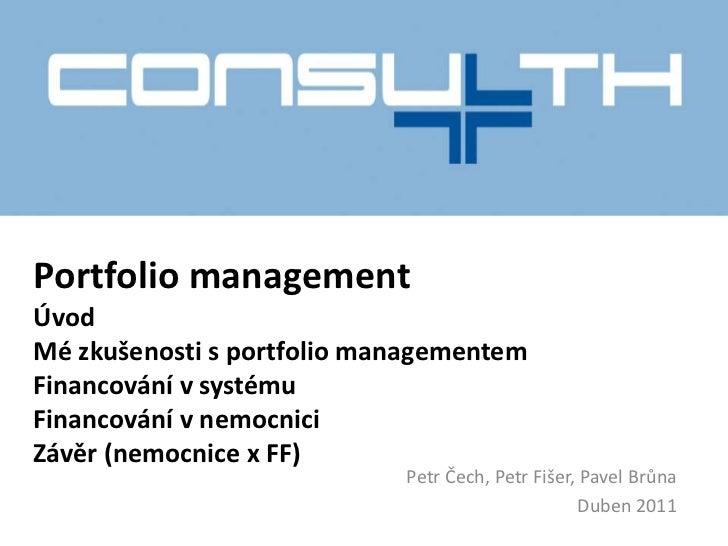 Portfolio managementÚvodMé zkušenosti s portfolio managementemFinancování v systémuFinancování v nemocniciZávěr (nemocnice...