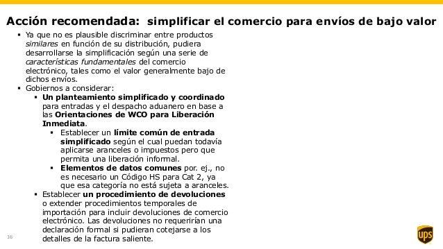Acción recomendada: simplificar el comercio para envíos de bajo valor  Ya que no es plausible discriminar entre productos...