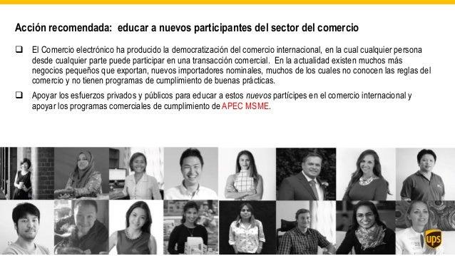 Acción recomendada: educar a nuevos participantes del sector del comercio  El Comercio electrónico ha producido la democr...