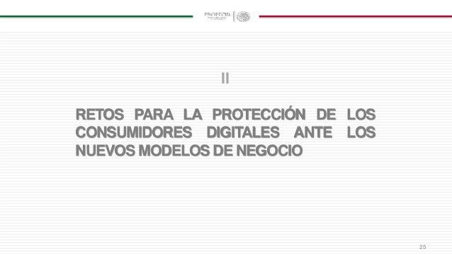 25 II RETOS PARA LA PROTECCIÓN DE LOS CONSUMIDORES DIGITALES ANTE LOS NUEVOS MODELOS DE NEGOCIO