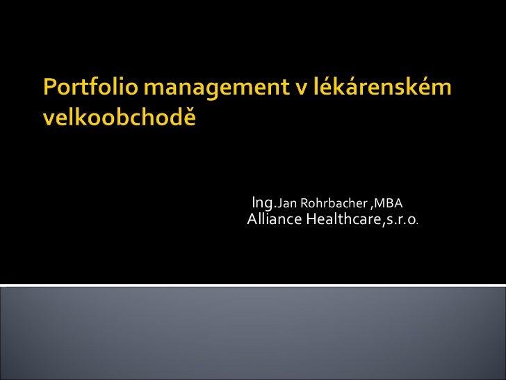 Ing. Jan Rohrbacher ,MBA Alliance Healthcare,s.r.o .