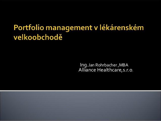 Ing.Jan Rohrbacher ,MBA Alliance Healthcare,s.r.o.