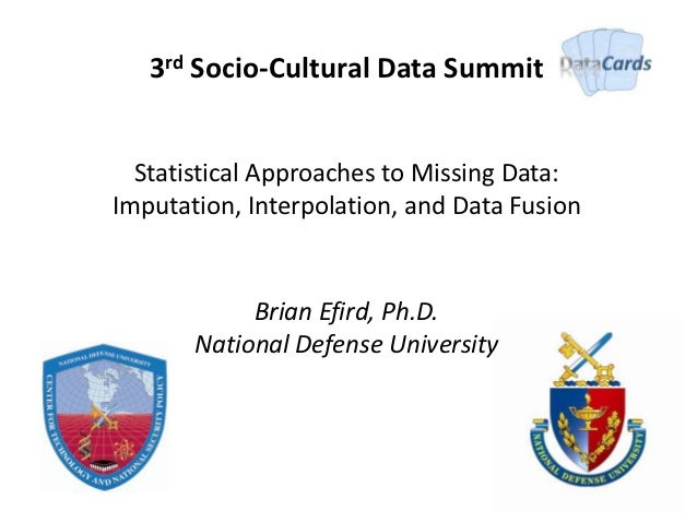 3rd Socio-Cultural Data Summit  Statistical Approaches to Missing Data:Imputation, Interpolation, and Data Fusion         ...