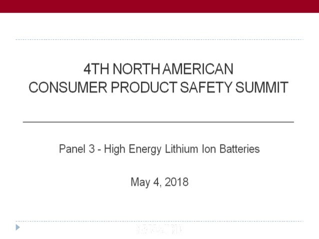 Panel 3 - High Energy Lithium Ion Batteries Charles P. Monahan Director Regulatory Compliance Panasonic Part 1: Battery De...