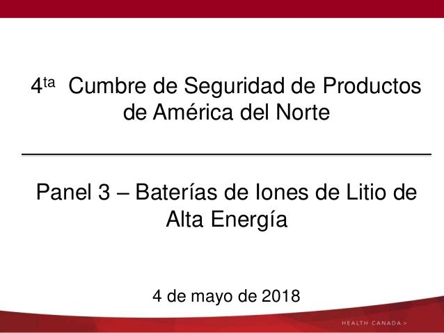 4ta Cumbre de Seguridad de Productos de América del Norte Panel 3 – Baterías de Iones de Litio de Alta Energía 4 de mayo d...