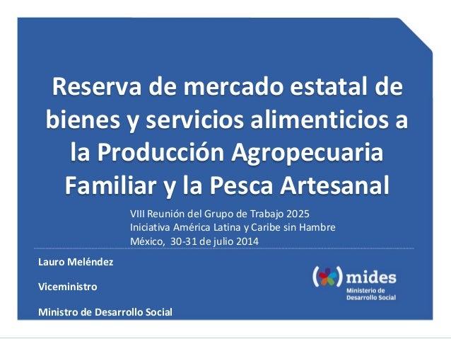 Reserva de mercado estatal de bienes y servicios alimenticios a la Producción Agropecuaria Familiar y la Pesca Artesanal L...