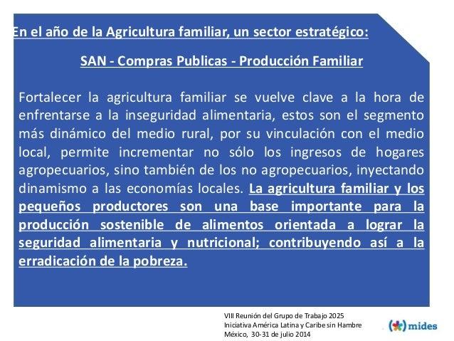 SAN - Compras Publicas - Producción Familiar Fortalecer la agricultura familiar se vuelve clave a la hora de enfrentarse a...