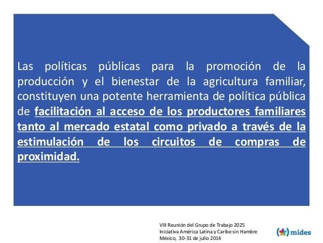 Las políticas públicas para la promoción de la producción y el bienestar de la agricultura familiar, constituyen una poten...