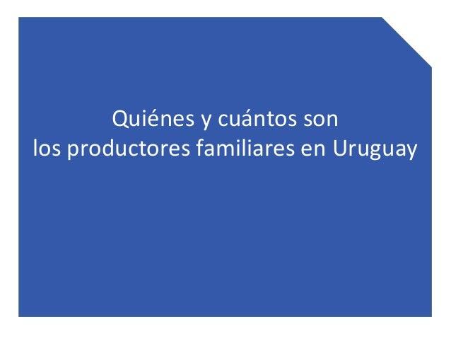 Quiénes y cuántos son los productores familiares en Uruguay