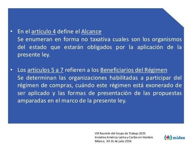 • En el artículo 4 define el Alcance Se enumeran en forma no taxativa cuales son los organismos del estado que estarán obl...