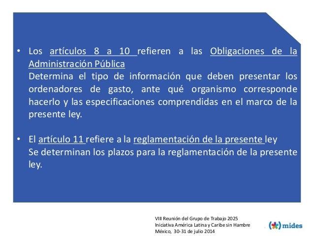 • Los artículos 8 a 10 refieren a las Obligaciones de la Administración Pública Determina el tipo de información que deben...