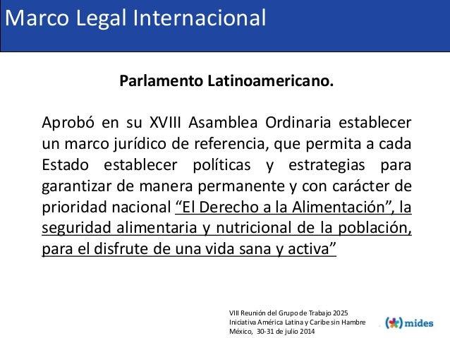 Parlamento Latinoamericano. Aprobó en su XVIII Asamblea Ordinaria establecer un marco jurídico de referencia, que permita ...