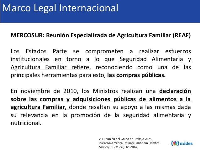 MERCOSUR: Reunión Especializada de Agricultura Familiar (REAF) Los Estados Parte se comprometen a realizar esfuerzos insti...