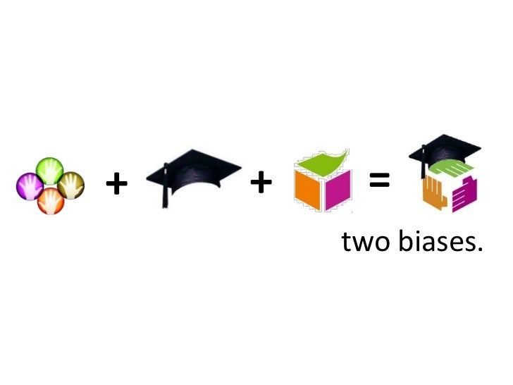 =<br />+<br />+<br />two biases.<br />