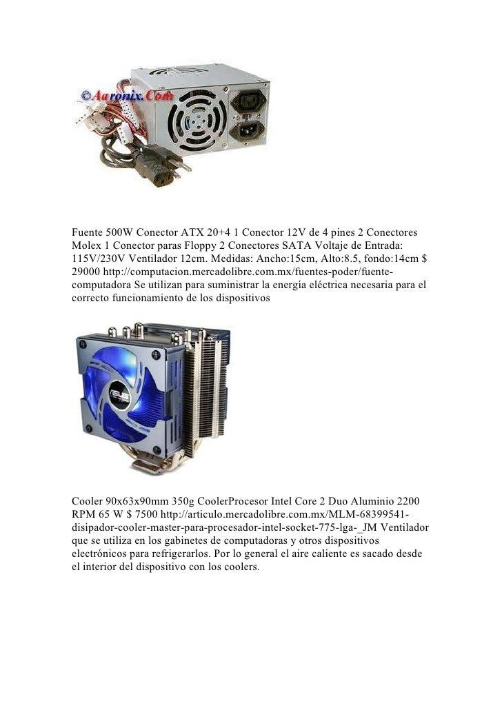 Fuente 500W Conector ATX 20+4 1 Conector 12V de 4 pines 2 Conectores Molex 1 Conector paras Floppy 2 Conectores SATA Volta...