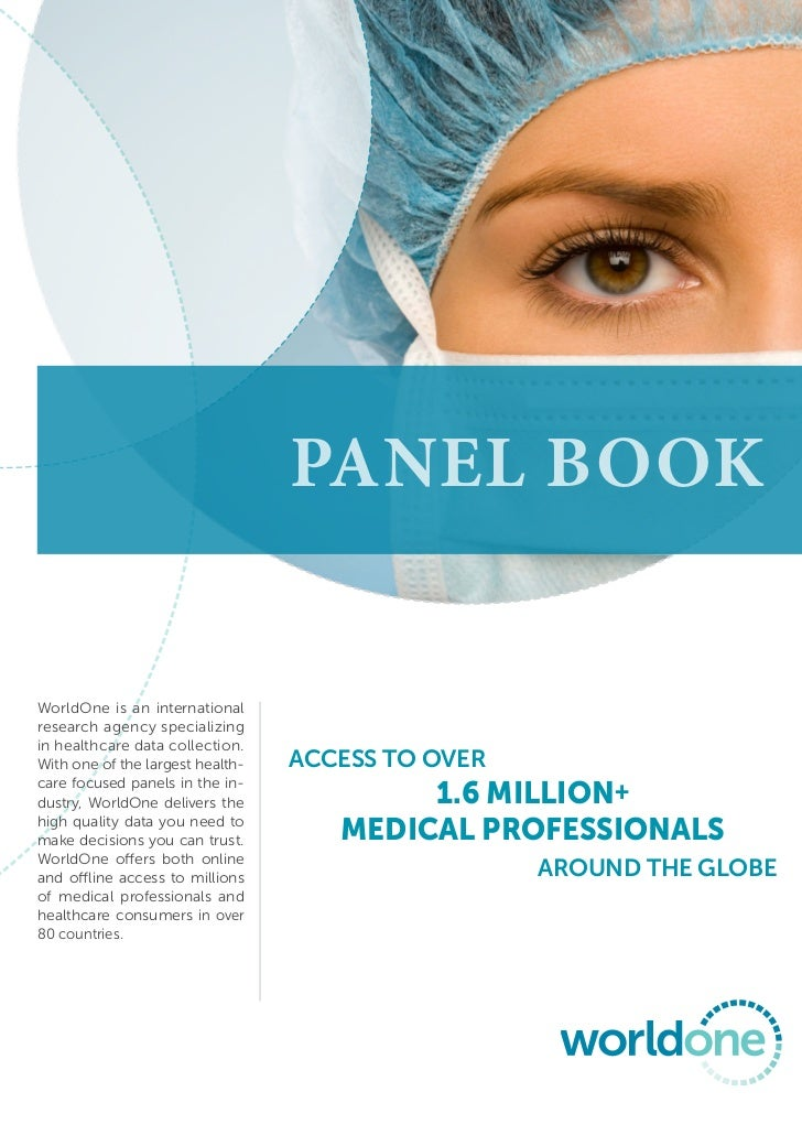 Panel bookWorldOne is an internationalresearch agency specializingin healthcare data collection.With one of the largest he...