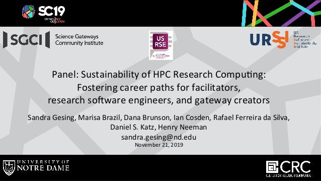 Panel:	Sustainability	of	HPC	Research	Compu9ng:		 Fostering	career	paths	for	facilitators,		 research	so=ware	engineers,	a...
