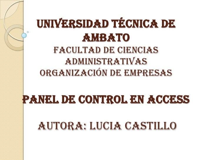 UNIVERSIDAD TÉCNICA DE         AMBATO    FACULTAD DE CIENCIAS      ADMINISTRATIVAS  ORGANIZACIÓN DE EMPRESASPANEL DE CONTR...