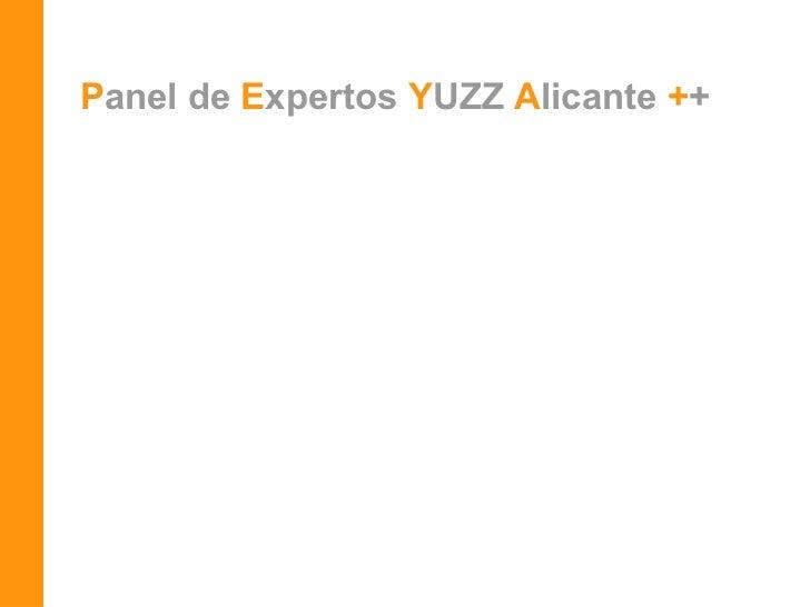 P anel de  E xpertos   Y UZZ   A licante  + +
