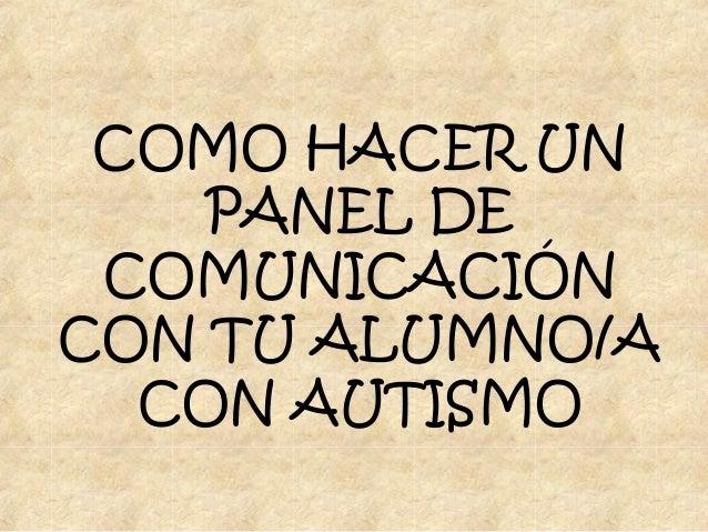 COMO HACER UN PANEL DE COMUNICACIÓN CON TU ALUMNO/A CON AUTISMO