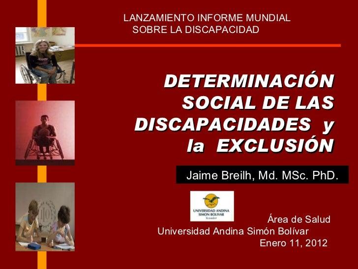LANZAMIENTO INFORME MUNDIAL  SOBRE LA DISCAPACIDAD DETERMINACIÓN SOCIAL DE LAS DISCAPACIDADES  y la  EXCLUSIÓN Área de S...