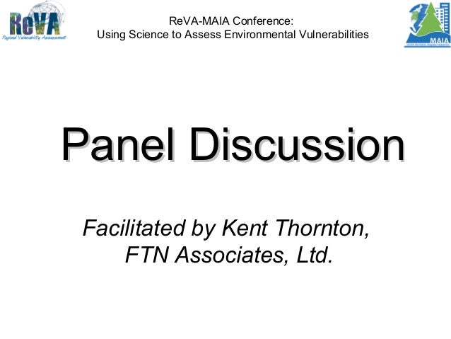 ReVA-MAIA Conference: Using Science to Assess Environmental Vulnerabilities  Panel Discussion Facilitated by Kent Thornton...