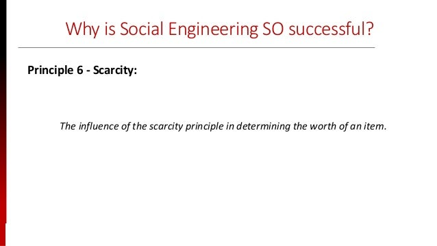 www.sisainfosec.com Why is Social Engineering SO successful? The influence of the scarcity principle in determining the wo...