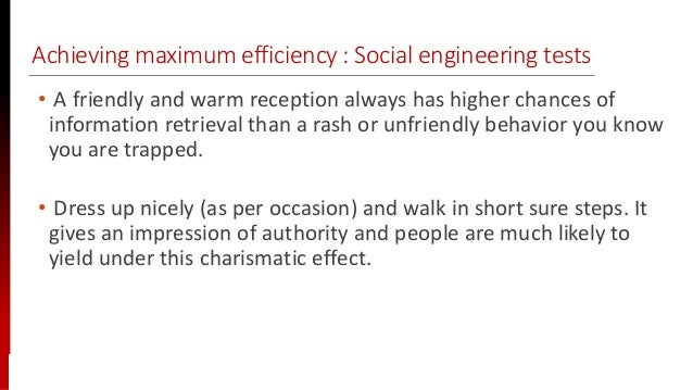 www.sisainfosec.com Achieving maximum efficiency : Social engineering tests • A friendly and warm reception always has hig...