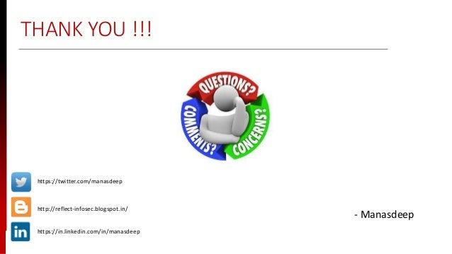 www.sisainfosec.com THANK YOU !!! - Manasdeep http://reflect-infosec.blogspot.in/ https://twitter.com/manasdeep https://in...